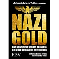 Nazi-Gold: Das Geheimnis um das geraubte Gold der Deutschen Reichsbank
