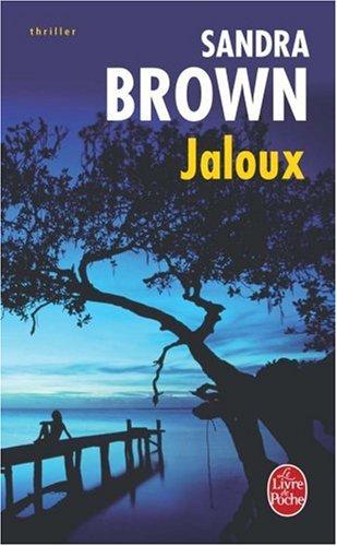 Jaloux Poche – 8 octobre 2008 Sandra Brown Le Livre de Poche 2253120480 Fiction - Mystery/ Detective
