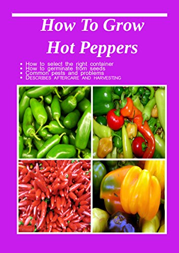 How To Grow Hot Peppers by [Queen, Alma]