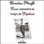 Doux souvenirs au temps de Duplessis [Gentle memories in the days of Duplessis] | Caroline Plouffe
