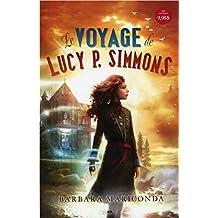 Le voyage de Lucy P. Simmons, tome 1