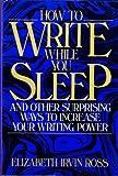 How to Write While You Sleep, Elizabeth I. Ross, 0898791944