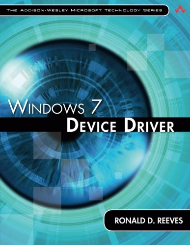 Windows 7 Device Driver (Addison-Wesley Microsoft Technology) by Addison-Wesley Professional