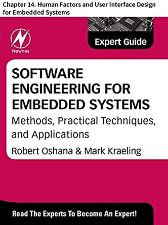 Software Engineering For Embedded Systems Chapter 14 Human Factors And User Interface Design For Embedded Systems Oshana Robert Ebook Amazon Com
