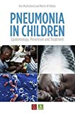 Pneumonia in Children: Epidemiology, Prevention and Treatment