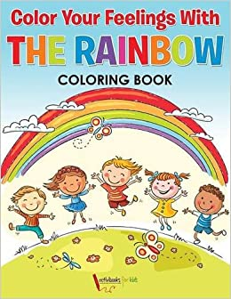 Color Your Feelings With The Rainbow Coloring Book: Activibooks for ...