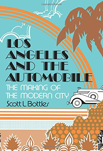 - Los Angeles and the Automobile