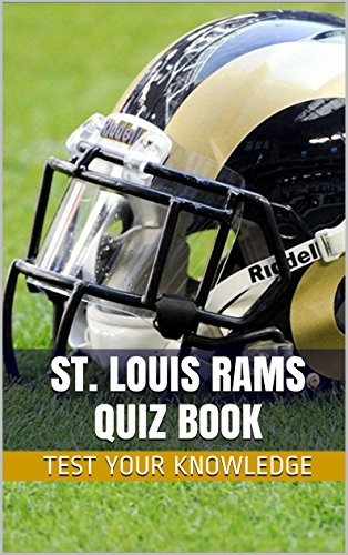 St. Louis Rams Quiz Book - 50 Fun & Fact Filled Questions About NFL Football Team St. Louis Rams
