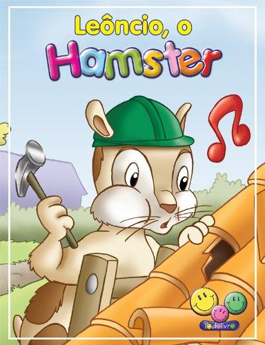 Filhotes Travessos: Leoncio, o Hamster