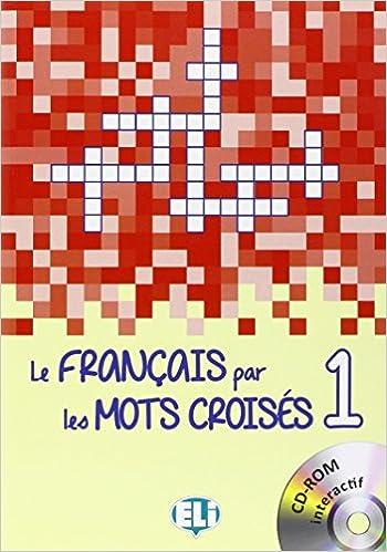 Descargar gratis Le Francais Par Les Mots Croises: Book 1 + Dvd-rom Epub
