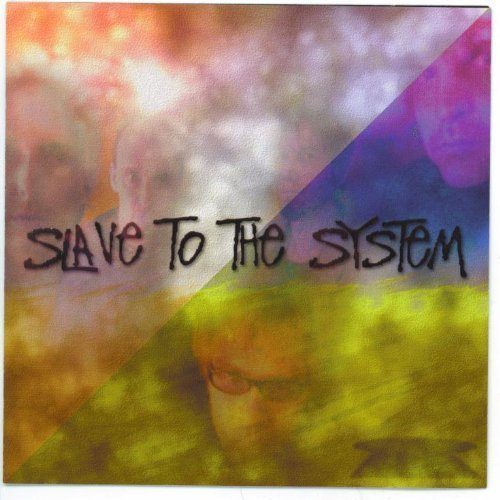 Slave to the System by Slave to the System (0100-01-01) (Slave System)