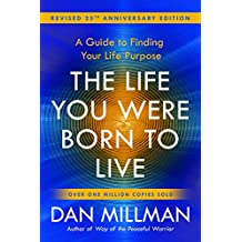The Life You Were Born to Live (Revised 25th Anniversary Edition): A Guide to Finding Your Life Purpose