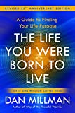 img - for The Life You Were Born to Live (Revised 25th Anniversary Edition): A Guide to Finding Your Life Purpose book / textbook / text book