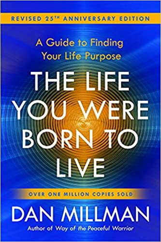 The Life You Were Born to Live: A Guide to Finding Your Life