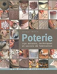 Poterie : 250 astuces, techniques et secrets de fabrication par Jacqui Atkin