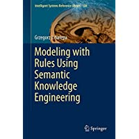 Modeling with Rules Using Semantic Knowledge Engineering (Intelligent Systems Reference Library)