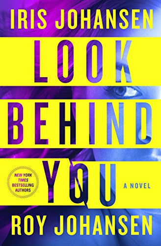 Look Behind You: A novel (Kendra Michaels) by [Johansen, Iris, Johansen, Roy]