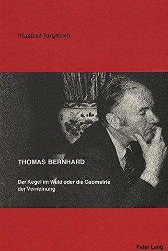 Thomas Bernhard: Der Kegel im Wald oder die Geometrie der Verneinung (German Edition)