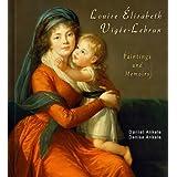 Louise Élisabeth Vigée Lebrun: Paintings and Memoirs - 230 Rococo Paintings, Neoclassical
