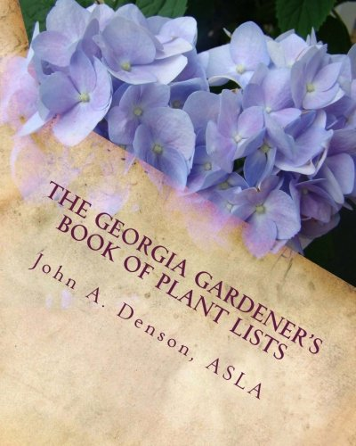 The Georgia Gardener's Book of Plant Lists: Secrets Plant Tips and Tricks from a Landscape Architect
