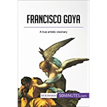 Francisco Goya: A true artistic visionary (Art & Literature)