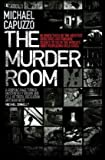 The Murder Room: In Which Three of the Greatest Detectives Use Forensic Science to Solve the World's Most Perplexing Cold Cases. Michae