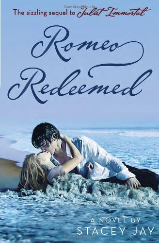 Romeo Redeemed (Juliet Immortal)