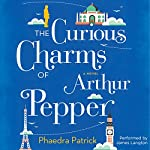 The Curious Charms of Arthur Pepper | Phaedra Patrick