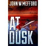 AT Dusk (An Alex Troutt Thriller, Book 5) (Redemption Thriller Series)
