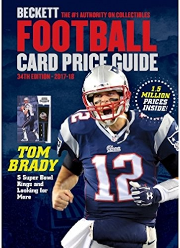 - New for this Year: 2017-18 Beckett Annual Football Card Price Guide 34th Edition New England Patriot's Tom Brady