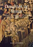 "Holly Hurlburt, ""Daughter of Venice: Caterina Corner, Queen of Cyprus and Woman of the Renaissance"" (Yale UP, 2015)"