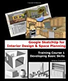Google Sketchup for Interior Design and Space Planning, Adriana Granados, 1456331388