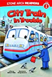 img - for City Train in Trouble (Train Time) book / textbook / text book