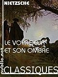 Le voyageur et son ombre: «dédié aux esprits libres»