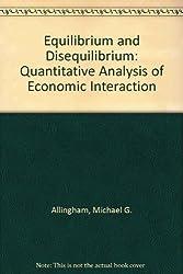 Equilibrium and Disequilibrium: Quantitative Analysis of Economic Interaction
