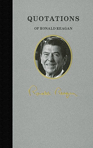 Quotations of Ronald Reagan (Great American Quote Books)