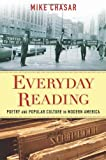 Everyday Reading : Poetry and Popular Culture in Modern America, Chasar, Mike, 0231158645