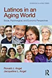 Latinos in an Aging World 1st Edition