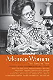 img - for Arkansas Women: Their Lives and Times (Southern Women: Their Lives and Times Ser.) book / textbook / text book