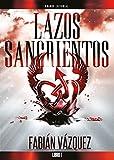 Lazos sangrientos: Libro 1 (Spanish Edition)