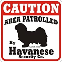 Dog Yard Sign Caution Area Patrolled by Havanese Security Company