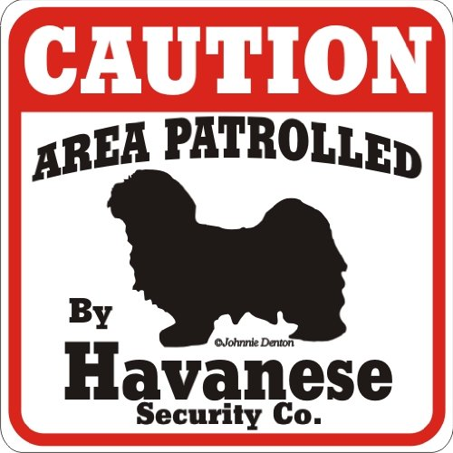 """Dog Yard Sign """"Caution Area Patrolled By Havanese Security Company"""""""