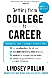 img - for Getting from College to Career Rev Ed: Your Essential Guide to Succeeding in the Real World by Lindsey Pollak (2012-01-31) book / textbook / text book