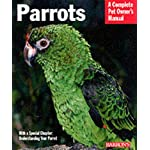 Parrots (Complete Pet Owner's Manual)