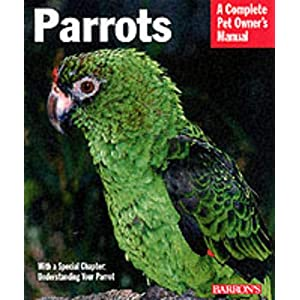 Parrots (Complete Pet Owner's Manual) 21