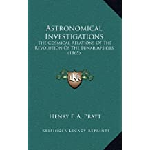 Astronomical Investigations: The Cosmical Relations of the Revolution of the Lunar Apsides (1865)