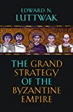 Book cover for The Grand Strategy of the Byzantine Empire