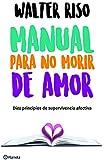 Manual para no morir de amor (Spanish Edition)