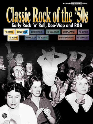 Classic Rock of the '50s: Early Rock 'n' Roll, Doo-Wop and Rand B - Authentic Guitar-Tab (Classic Rock (Warner))