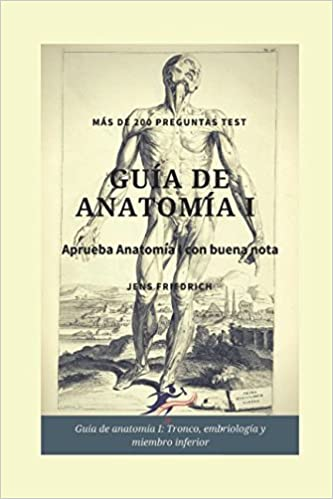 Guía de Anatomía I: Tronco, embriología y miembro inferior: Amazon ...